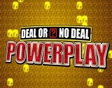 Deal or No Deal Powerplay Slot